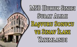 MSB Hukuk Sınıfı Subay Alımı Başvuru Sonucu ve Sınav İlanı Yayımlandı