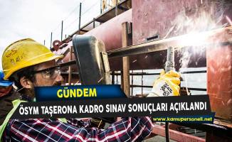 ÖSYM Taşerona Kadro Sınav Sonuçları Açıklandı