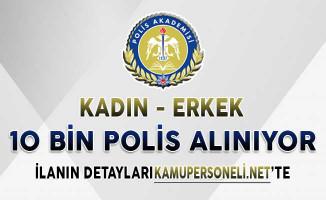 Polis Akademisi 10 Bin Kadın ve Erkek Polis Alımı Yapıyor ! Başvurularda Son Günler