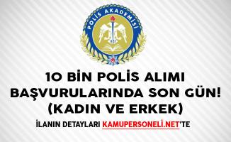 Polis Akademisi 10 Bin Polis Alımı Başvurularında Son Gün! (Kadın ve Erkek)