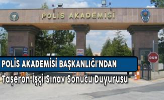 Polis Akademisi Başkanlığı Mazereti Nedeniyle Sınava Geç Giren Taşeron İşçilerin Sınav Sonuçlarını Açıkladı