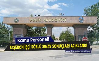 Polis Akademisi Başkanlığı Taşeron İşçi Sözlü Sınav Sonuçları Açıklandı