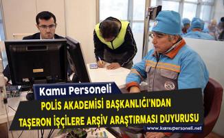 Polis Akademisin Başkanlığı'ndan Taşeron İşçilere Arşiv Araştırması Duyurusu