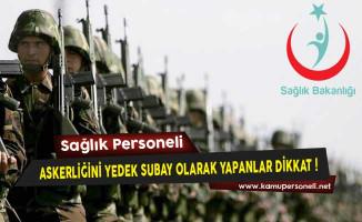 Sağlık Bakanlığı'ndan Askerlik Hizmetini Yedek Subay Olarak Yerine Getirenlere Yönelik Duyuru