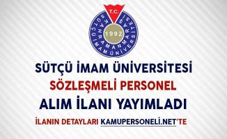 Sütçü İmam Üniversitesi Sözleşmeli Personel Alım İlanı Yayımladı