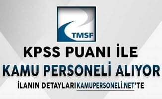 TMSF Personel Alımı Yapacak ! Başvuru Koşulları ve Detayları