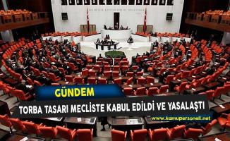 Torba Tasarı Mecliste Kabul Edildi ve Yasalaştı