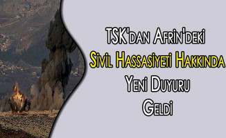 TSK'dan Afrin'deki Sivil Hassasiyeti Hakkında Yeni Duyuru Yayımlandı