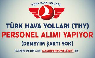 Türk Hava Yolları (THY) Personel Alımı Yapacağını Açıkladı (Deneyim Şartı Yok)