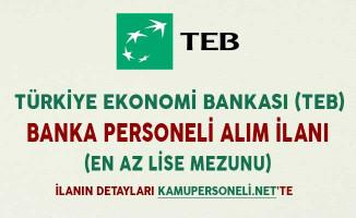 Türkiye Ekonomi Bankası (TEB) Banka Personeli Alım İlanı (En Az Lise Mezunu)