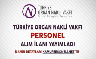 Türkiye Organ Nakli Vakfı Personel Alım İlanı Yayımladı