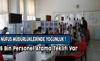 Yoğunluk Sebebi İle Nüfus Müdürlüklerine 5 Bin Atama Önerisi