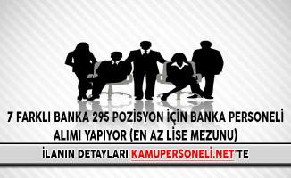 7 Farklı Banka 295 Pozisyon İçin Banka Personeli Alımı Yapıyor (En Az Lise Mezunu)