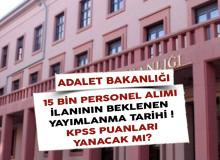 Adalet Bakanlığı 15 Bin Personel Alımının Beklenen Yayımlanma Tarihi ! KPSS Puanları Yanacak Mı?