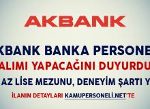 Akbank Banka Personeli Alıyor (En Az Lise Mezunu, Deneyim Şartı Yok)