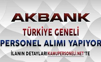 Akbank Türkiye Geneli Açık Pozisyonları İçin Personel Alımı Yapıyor