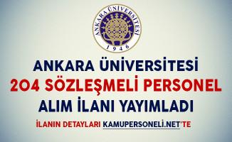 Ankara Üniversitesi 204 Sözleşmeli Personel Alım İlanı Yayımladı (KPSS'ye Girmiş Olmak Şartıyla)