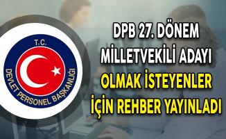 DPB 27. Dönem Milletvekili Adayı Olmak İsteyenler İçin Rehber Yayınladı