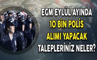 EGM Eylül Ayında 10 Bin Polis Alımı Yapacak ! Beklentileriniz Neler?