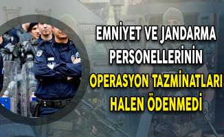 Emniyet ve Jandarma Personellerinin Operasyon Tazminatları Halen Ödenmedi