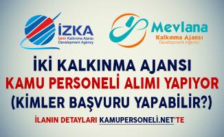 İzmir ve Mevlana Kalkınma Ajansları Kamu Personeli Alıyor (Kimler Başvuru Yapabilir?)
