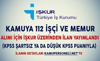 Kamu Kurumlarına 112 İşçi ve Memur Alımı İçin İşkur Üzerinden İlan Yayımlandı (KPSS'li/KPSS'siz)