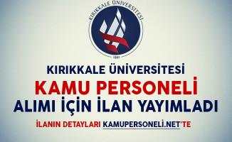 Kırıkkale Üniversitesi Kamu Personeli Alım İlanı Yayımladı