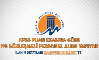Mersin Üniversitesi KPSS Puan Esasına Göre 195 Sözleşmeli Personel Alımı Yapıyor