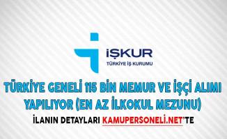 Türkiye Geneli 115 Bin Memur ve İşçi Alımı Yapılıyor (En Az İlkokul Mezunu)