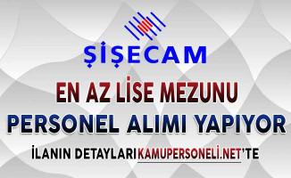 Türkiye Şişecam Fabrikaları En Az Lise Mezunu Personel Alımı Yapıyor ! İşte Tüm Detaylar...