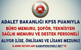 Adalet Bakanlığı KPSS Puanıyla Büro Memuru Şoför, Destek Personeli, Sağlık Memuru ve Teknisyen Alıyor