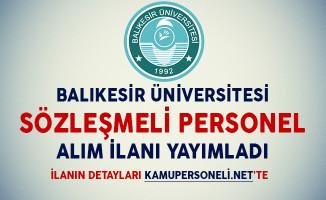 Balıkesir Üniversitesi Sözleşmeli Personel Alım İlanı Yayımladı