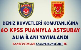 Deniz Kuvvetleri Komutanlığına 60 KPSS Puanıyla Astsubay Alım İlanı Yayımlandı