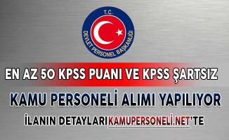 En Az 50 KPSS Puanı ve KPSS Şartsız Kamu Personeli Alımı İçin İlanlar Yayımlandı!