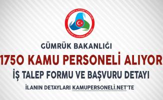 Gümrük Bakanlığı 1750 Kamu Personeli Alımı Başvuru Detayları (Genel Şartlar ve İş Talep Formu)