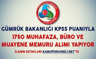 Gümrük Bakanlığı KPSS Puanıyla 1750 Muhafaza, Büro ve Muayene Memuru Alıyor