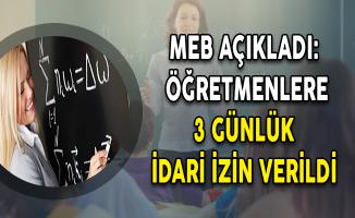 MEB Açıkladı: Öğretmenlere 3 Günlük İdari İzin Verildi