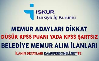 Memur Adayları Dikkat! Düşük KPSS Puanıyla ya da KPSS Şartsız Belediye Memur Alım İlanları