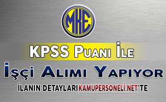 MKE KPSS Puanı İle 240 İşçi Alım İlanı DPB'de Yayımlandı