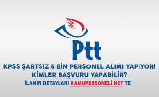 PTT KPSS Şartsız 5 Bin Personel Alımı Yapıyor! Kimler Başvuru Yapabilir?