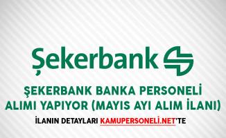 Şekerbank Banka Personeli Alımı Yapıyor (Mayıs Ayı Alım İlanı)
