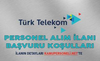 Türk Telekom Personel Alım İlanı Başvuru Koşulları