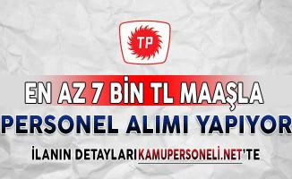 Türkiye Petrolleri En Az 7 Bin TL Maaşla Personel Alımı Yapıyor