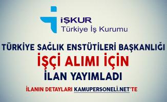 Türkiye Sağlık Enstitüleri Başkanlığı (TÜSEB) İşçi Alım İlanı Yayımladı
