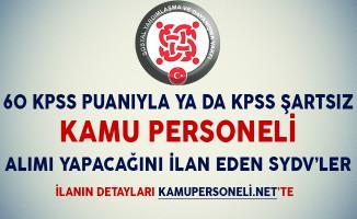 60 KPSS Puanıyla ya da KPSS Şartsız Kamu Personeli Alımı Yapacağını İlan Eden SYDV'ler