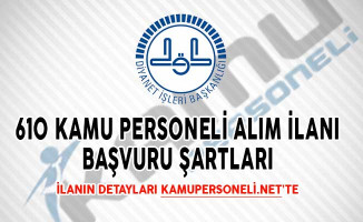 DİB 610 Kamu Personeli Alım İlanı Başvuru Şartları!
