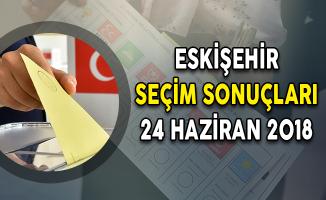 Eskişehir Cumhurbaşkanlığı Seçim Sonuçları: Seçim Sonuçları ve Oy Oranları 24 Haziran 2018