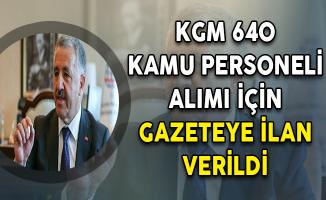 KGM 640 Kamu Personeli Alımı İçin Gazeteye İlan Verildi