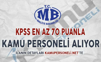 Maliye Bakanlığı KPSS En Az 70 Puan İle Kamu Personeli Alımı Yapıyor