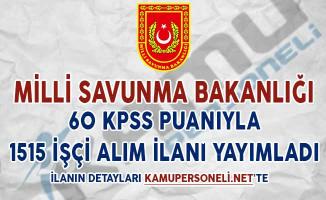 Milli Savunma Bakanlığı 60 KPSS Puanıyla 1515 İşçi Alım İlanı Yayımladı